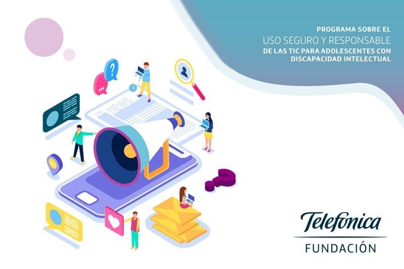 """Voluntarios Telefónica ha creado el """"Programa sobre el uso seguro y responsable de las TIC para adolescentes con discapacidad intelectual"""""""