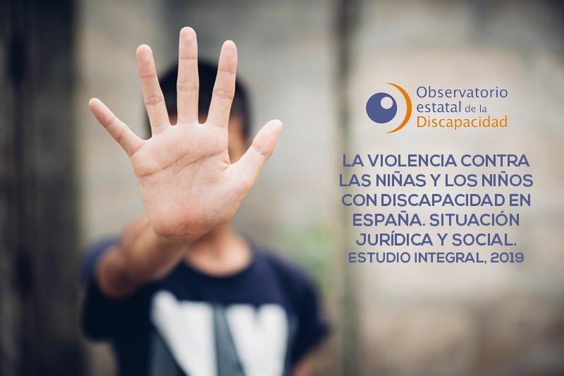 La violencia contra las niñas y los niños con discapacidad en España. Situación jurídica y social
