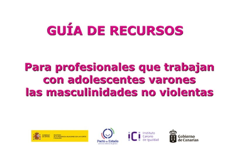 Guía de recursos para profesionales que trabajan con adolescentes varones las masculinidades no violentas