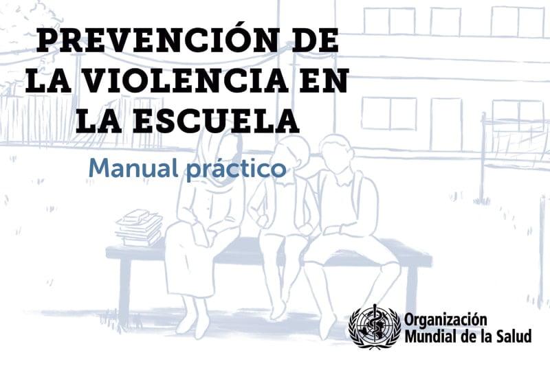 Prevención de la violencia en la escuela: manual práctico