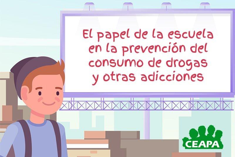 El papel de la escuela en la prevención del consumo de drogas y otras adicciones